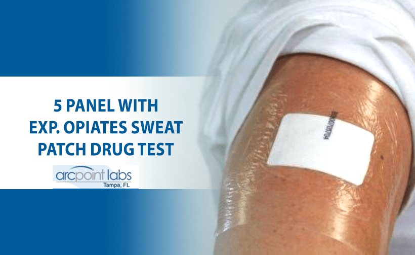 5 panel with exp. opiates sweat patch drug test